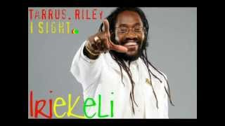 Tarrus Riley - I Sight.