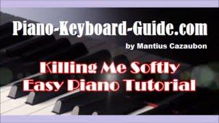 How To Play Killing Me Softly -  Easy Piano Tutorial
