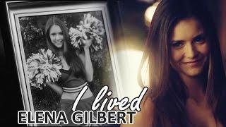 I Lived   Elena Gilbert [tribute]