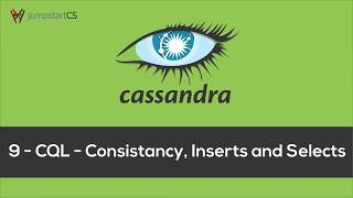 Apache Cassandra - Tutorial 9 - CQL - Consistancy, Inserts and Selects