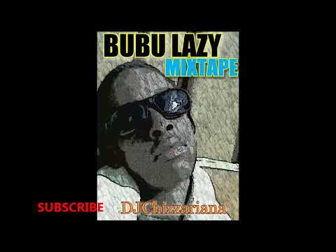 BUBU LAZY MIXTAPE – DJChizzariana