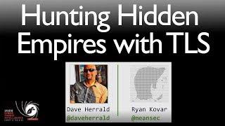 HuntingHiddenEmpireswithTLS-CertifiedHypotheses-SANSCyberThreatIntelligenceSummit2018