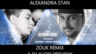 Give Me Your Everything - Alexandra Stan - Zouk Remix (DJ Alexy)