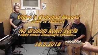 Video Vidoq´s Criminal Record - Na druhom konci sveta (pieseň finančné