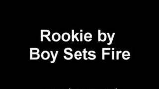 Rookie - Boy Sets Fire