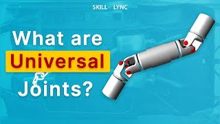 What are Universal Joints?   Skill-Lync