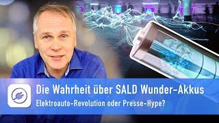 Die Wahrheit über SALD Wunder-Akkus - Elektroauto-Revolution oder Presse-Hype?