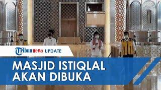 Masjid Istiqlal Rencana Dibuka Juli, Jokowi: Semua Keputusan di Imam Besar