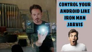 How to control your phone with Your Voice Like Iron man Jarvis