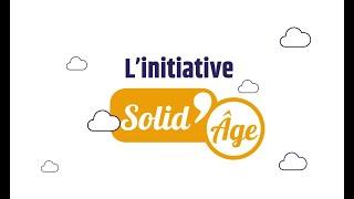 Solid'Âge, une initiative intergénérationnelle en faveur de l'autonomie et l'inclusion des seniors