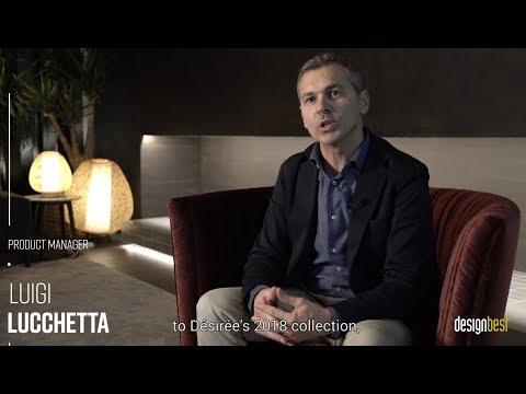 Luigi Lucchetta presenta le novità Désirée al Salone Mobile 2018