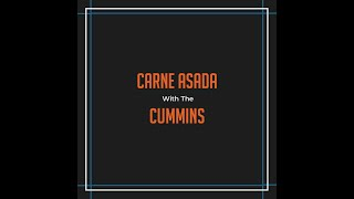 Carne Asada With The Cummins