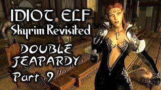 Skyrim Revisited - 123 - Double Jeopardy - Part 9