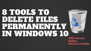 8 Tools To Delete Files Permanently In Windows 10