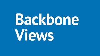Backbone.js Tutorial Part 9 - Backbone.js Views: Creating Views