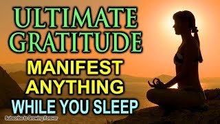 Manifest ANYTHING With Gratitude Affirmations, Attract Wealth & Abundance While You Sleep Meditation