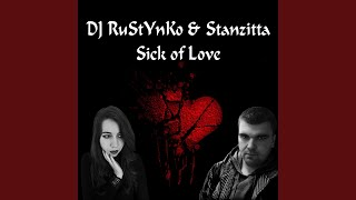 Sick of Love (feat. Stanzitta)