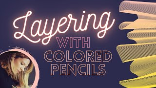 Beginners Guide To Layering With Colored Pencils!  -- A PencilStash Tutorial