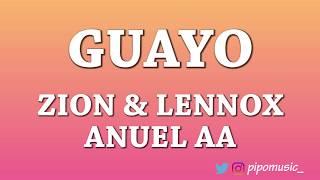 Guayo   Zion & Lennox, Anuel AA [Letra]