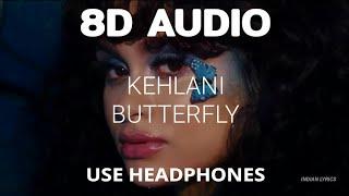 Kehlani   Butterfly [8D Audio] || Lyrics In Description