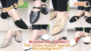 FLAT SHOES ALA SELBGRAM PART 2 || SHOPEE HAUL MURAH MERIAH!! BELASAN RIBU DOANG!!!
