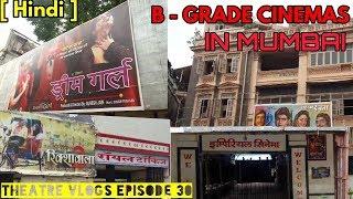 B - GRADE CINEMAS OF MUMBAI | THEATRE VLOGS EPISODE 30