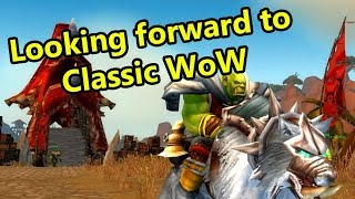 10 Reasons to Look Forward to Classic WoW/Vanilla WoW Servers