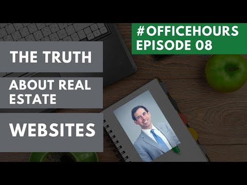 The Truth About Real Estate Websites - #OfficeHours (08)