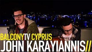JOHN KARAYIANNIS - ONE THING I SHOULD HAVE DONE (BalconyTV)