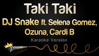 DJ Snake   Taki Taki Ft. Selena Gomez, Ozuna, Cardi B (Karaoke Version)