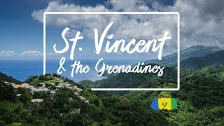 St Vincent & The Grenadines  6 Months In A Place I've Never Heard Before