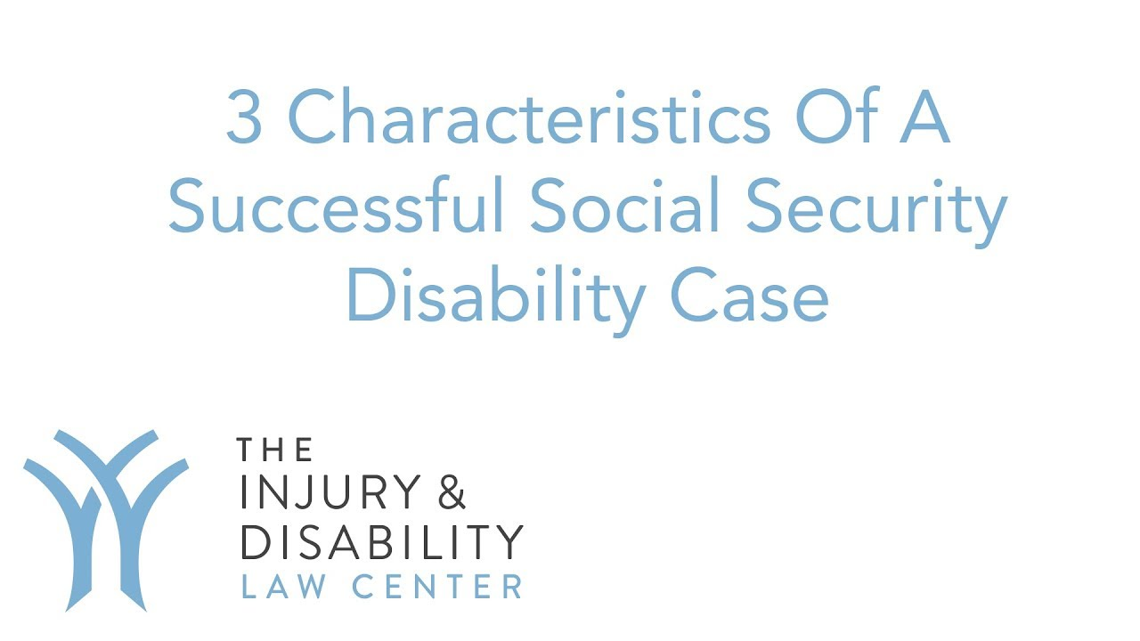 Characteristics of a Strong Social Security Disability Case