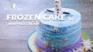 How To Make Frozen Cakes,🎂 Simple Design Of Frozen Cake With Whipped Cream☃️