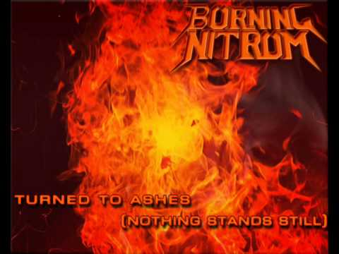 Burning Nitrum - Turned to Ashes (Nothing Stands Still)