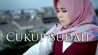 Download lagu Vanny Vabiola Cukup Sudah Ciptaan Decky Ryan Mp3
