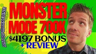MONSTERMODE 700K Review, Demo, $4197 Bonus, MONSTER MODE 700K Review