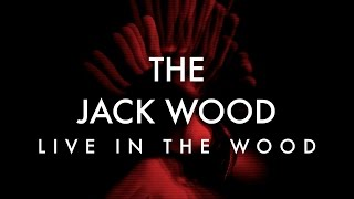 The Jack Wood   Live In The Wood