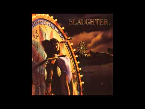 She Wants More - Slaughter