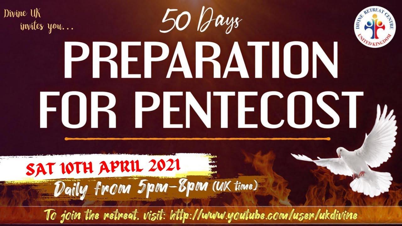 LIVE: 50 Day Pentecost Preparation Retreat 10 April 2021 Divine UK