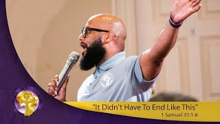 """""""It Didn't Have To End Like This"""" 1 Samuel 31:1-6::insecure"""