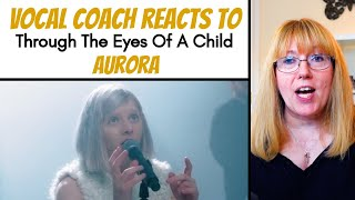 Vocal Coach Reacts To Aurora 'Through The Eyes Of A Child' LIVE