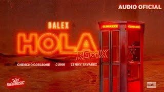 Dalex Lenny Tavárez  Chencho Corleone Hola Feat Juhn  Dímelo Flow Remix