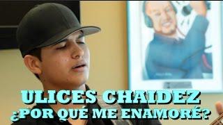 ULICES CHAIDEZ - ¿POR QUÉ ME ENAMORÉ (Versión Pepe's Office)