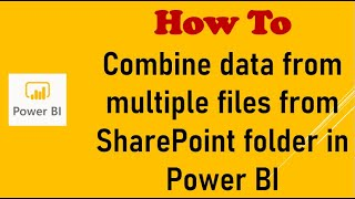 How To Combine Data From Multiple Files From SharePoint Folder In Power BI