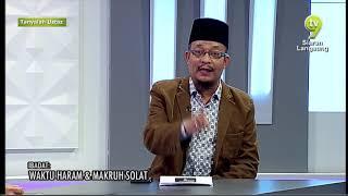 Tanyalah Ustaz (2020) | Waktu Haram & Makruh Solat (Fri, Feb 21)