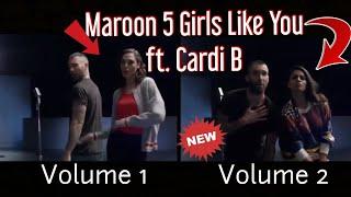Girls Like You  Maroon 5 Ft. Cardi B Original Vs Volume 2 Comparison
