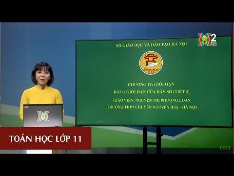 MÔN TOÁN - LỚP 11 | GIỚI HẠN CỦA DÃY SỐ (TIẾT 3) | 15H45 NGÀY 26.03.2020 | HANOITV