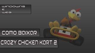 Como Baixar Crazy Chicken Kart 2
