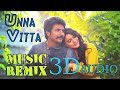 Music Remix/Unna Vitta Yarum/3D Audio HD/Seema Raja/Siva karthikeyan/Smantha/D.Imman/DJ Eniyavan