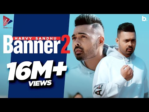 Banner 2 (Full Video) | Harvy Sandhu | JXXTA | New Punjabi Songs 2019